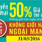 Viettel khuyến mãi 50% giá trị thẻ nạp ngày 31/03/2016.