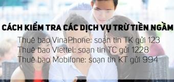 Cách kiểm tra dịch vụ Mobifone, Viettel, Vinaphone đang sử dụng