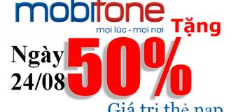 Mobifone khuyến mãi 50% giá trị thẻ nạp ngày 24/08