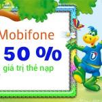 Mobifone khuyến mãi tặng 50% giá trị thẻ nạp ngày 10-17/8