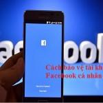 Cách bảo vệ trang cá nhân Facebook khỏi bị hack
