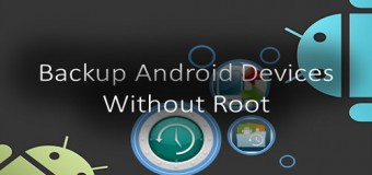 Hướng dẫn Backup cho điện thoại Android không cần Root máy