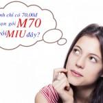 So sánh ưu đãi gói cước M70 và gói MIU Mobifone