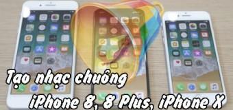 Hướng dẫn cách tạo nhạc chuông cho iPhone 8, 8 Plus, iPhone X bằng iTunes