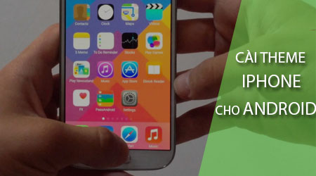 cach-cai-giao-dien-iphone-cho-dien-thoai-android