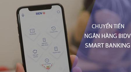 cach-chuyen-tien-ngan-hang-bidv-smart-banking-tren-dien-thoai