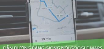 Hướng dẫn bật dẫn đường bằng giọng nói trên Google Maps