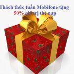 Thách thức tuần Mobifone khuyến mãi 50% thẻ nạp từ 25/11 – 02/12