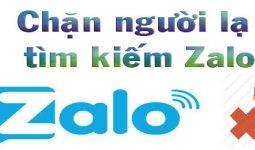 Chặn người lạ tìm kiếm và kết bạn trên Zalo
