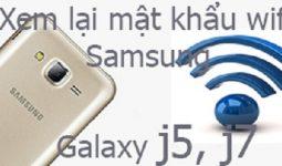 xem-mat-khau-wifi-tren-samsung-galaxy-j5-j7-1