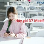 Hướng dẫn cách hủy gói D7 Mobifone nhanh nhất