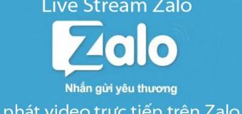 Cách phát video, Live Stream Zalo trên điện thoại