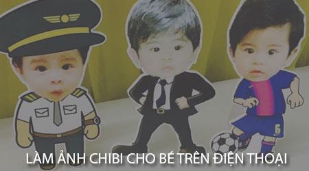cach-lam-anh-chibi-cho-be-tren-dien-thoai