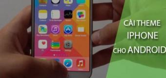 5 phút để biến điện thoại Android thành iPhone