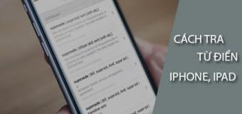 Hướng dẫn cách tra từ điển trên iPhone, iPad chạy iOS 11