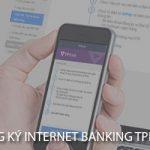 Hướng dẫn cáchđăng ký Internet Banking TPBanktrên điện thoại