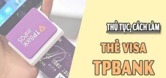 Hướng dẫn cách làm thẻ VISA TPBank, Mở thẻ tín dụng TPBank