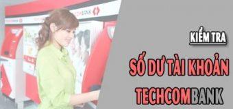 5 Cách kiểm tra số dư tài khoản Techcombank trên điện thoại