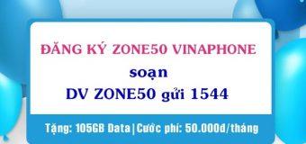 Hướng dẫn đăng ký gói cước Zone50 Vinaphone có ngay 105GB mỗi tháng