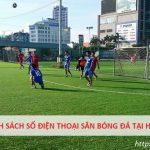 Địa chỉ số điện thoại đặt sân bóng tại Hà Nội nhanh nhất