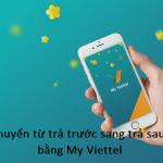 Cách chuyển từ thuê bao trả trước sang thuê bao trả sau Viettel bằng My Viettel