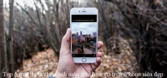 Top 5 ứng dụng chụp ảnh màu film hoài cổ trên iPhone siêu đẹp