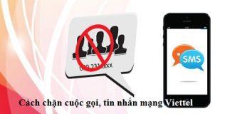 Hướng dẫn cách chặn cuộc gọi, tin nhắn mạng Viettel