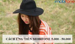 Hướng dẫn cách ứng tiền Mobifone 5000đ đến 50000đ