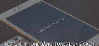 Hướng dẫn cách Restore iPhone bằng iTunes đúng cách