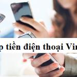 3 Cách nạp tiền điện thoại Vinaphone mới nhất 2019