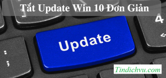 7 Cách tắt Update Win 10, chặn cập nhật Windows 10