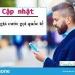 Bảng giá cước gọi quốc tế Vinaphone cập nhật mới nhất 2019