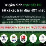 Tổng hợp các trang Web xem bóng đá trực tuyến 2019