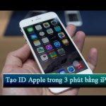 Cách tạo tài khoản ID Apple trong 3 phút bằng iPhone