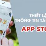 Cách thiết lập thông tin thanh toán tài khoản App Store